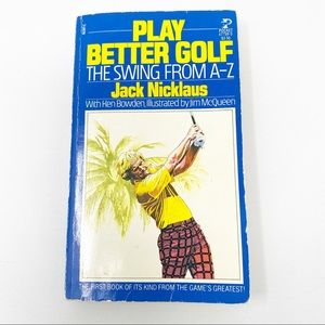 Play Better Golf The Swing From A-Z Jack Nicklaus